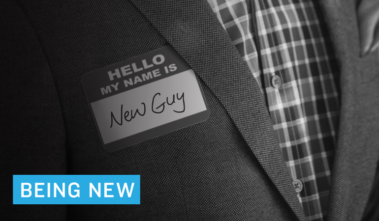 "How To Handle Being ""The New Guy/Girl"""