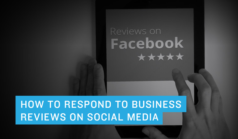 How to Respond to Business Reviews on Social Media