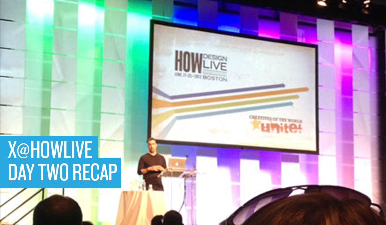 X@HOWLIVE: DAY TWO RECAP