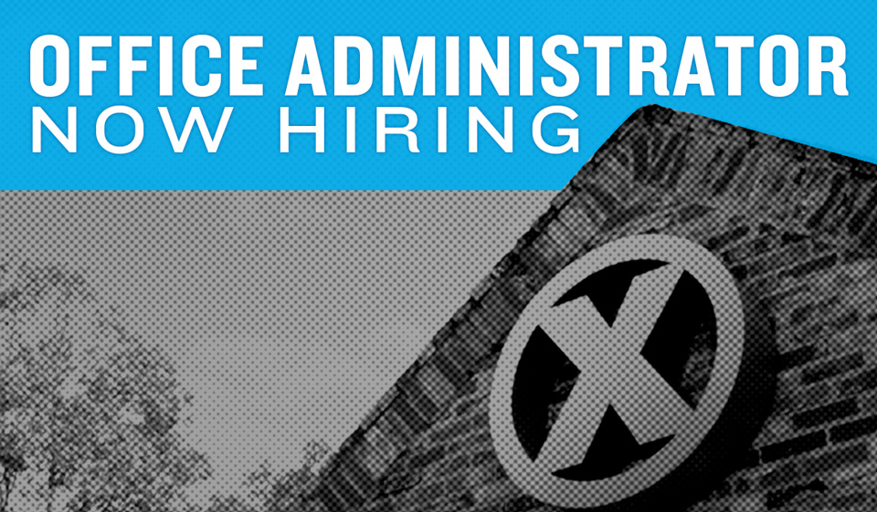 X IS NOW HIRING AN OFFICE ADMINISTRATOR