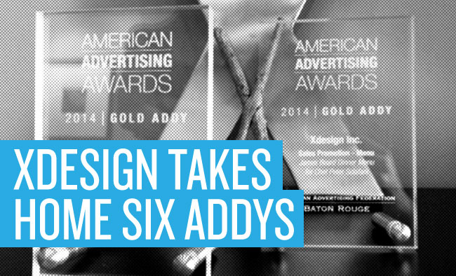 XDESIGN TAKES HOME SIX ADDYS